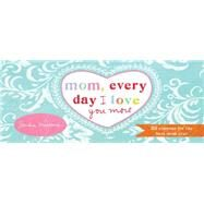 Mom, Every Day I Love You More by Magsamen, Sandra, 9781492633136