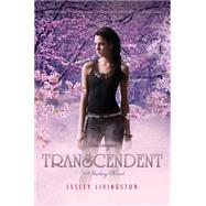 Transcendent: A Starling Novel by Livingston, Lesley, 9780062063137