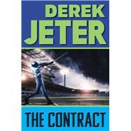 The Contract by Jeter, Derek; Mantell, Paul, 9781481423137