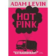 Hot Pink by Levin, Adam, 9781938073137