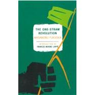 The One-Straw Revolution by FUKUOKA, MASANOBUKORN, LARRY, 9781590173138
