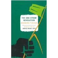 The One-Straw Revolution by FUKUOKA, MASANOBUKORN, LARRY, 9781590173138