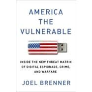 America the Vulnerable by Brenner, Joel, 9781594203138