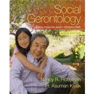 Social Gerontology A Multidisciplinary Perspective by Hooyman, Nancy R.; Kiyak, H. Asuman, 9780205763139