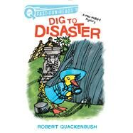 Dig to Disaster A Miss Mallard Mystery by Quackenbush, Robert, 9781534413139