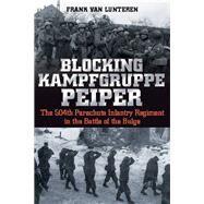 Blocking Kampfgruppe Peiper by Van Lunteren, Frank, 9781612003139
