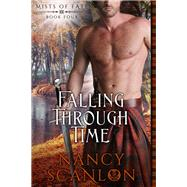 Falling Through Time by Scanlon, Nancy, 9781682303139
