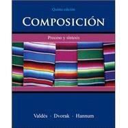 Composición: Proceso y síntesis by Valdes, Guadalupe; Dvorak, Trisha; Hannum, Thomasina, 9780073513140