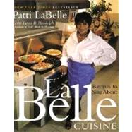 LaBelle Cuisine : Recipes to Sing About by LABELLE, PATTI, 9780767903141