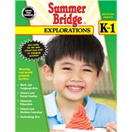 Summer Bridge Explorations, Bridging Grades K-1 by Summer Bridge, 9781483813141