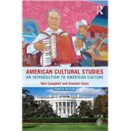 American Cultural Studies: An Introduction to American Culture by Campbell; Neil, 9781138833142