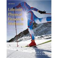 Lifetime Physical Fitness and Wellness A Personalized Program by Hoeger, Wener W.K.; Hoeger, Sharon A., 9781285733142