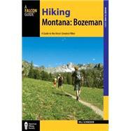 Falcon Guide Hiking Montana Bozeman by Schneider, Bill, 9781493013142