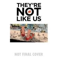 They're Not Like Us 1 by Stephenson, Eric; Gane, Simon; Bellaire, Jordie, 9781632153142