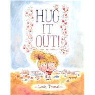 Hug It Out! by Thomas, Louis, 9780374303143