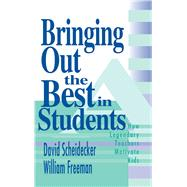 Bringing Out the Best in Students by Scheidecker, David; Freeman, William, 9781634503143