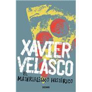 El Materialismo histérico by Velasco, Xavier, 9786075273143