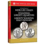 A Guide Book of Mercury Dimes, Standing Liberty Quarters, and Liberty Walking Half Dollars 1916-1947: A Complete History and Price Guide by Bowers, Q. David; Burdette, Roger W., 9780794843144