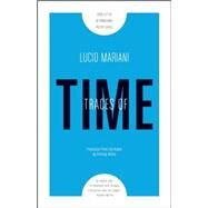 Traces of Time by Mariani, Lucio; Molino, Anthony, 9781940953144