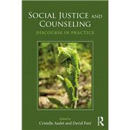 Social Justice and Counseling: Discourse in Practice by Audet; Cristelle, 9781138803145
