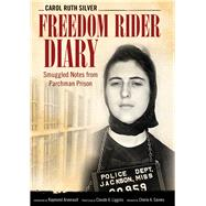 Freedom Rider Diary by Silver, Carol Ruth; Arsenault, Raymond; Liggins, Claude A.; Gaines, Cherie A. (AFT), 9781496813145