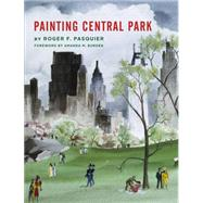 Painting Central Park by Pasquier, Roger; Burden, Amanda, 9780865653146