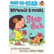 Brownie & Pearl Step Out by Rylant, Cynthia; Biggs, Brian, 9781481403146