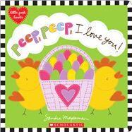 Peep, Peep, I Love You! by Magsamen, Sandra; Magsamen, Sandra, 9781338243147