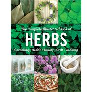 The Complete Illustrated Book of Herbs by Reader's Digest, 9781621453147