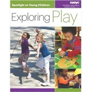 Spotlight on Young Children: Exploring Play by Bohart, Holly, 9781938113147