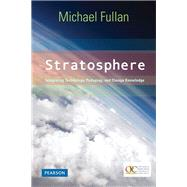 Stratosphere Integrating Technology, Pedagogy, and Change Knowledge by Fullan, Michael, 9780132483148