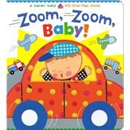 Zoom, Zoom, Baby! A Karen Katz Lift-the-Flap Book at Biggerbooks.com