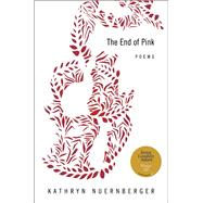 The End of Pink by Nuernberger, Kathryn, 9781942683148