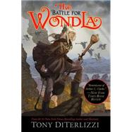 The Battle for WondLa by DiTerlizzi, Tony; DiTerlizzi, Tony, 9781416983149