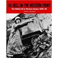 SS Hell on the Western Front: The Waffen-SS in Western Europe 1940-45 by Bishop, Chris, 9781782743149