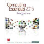 Computing Essentials 2015 Introductory Edition by O'Leary, Timothy; O'Leary, Linda; O'Leary, Daniel, 9781259223150