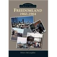 Freedomland 1960-1964 by McLaughlin, Robert, 9781467123150