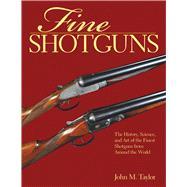 Fine Shotguns by Taylor, John M., 9781634503150