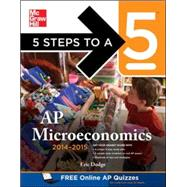 5 Steps to a 5 AP Microeconomics, 2014-2015 Edition by Dodge, Eric, 9780071803151