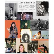 25 Women by Hickey, Dave, 9780226333151
