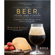 Beer, Food, and Flavor by Schultz, Schuyler; Zien, Peter, 9781632203151