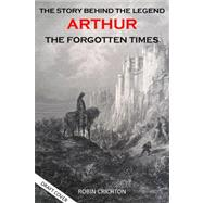 On the Trail of King Arthur: A Journey into Dark Age Scotland by Crichton, Robin, 9781908373151