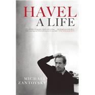Havel: A Life by Zantovsky, Michael, 9780802123152