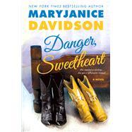 Danger, Sweetheart A Novel by Davidson, MaryJanice, 9781250053152