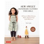 Sew Sweet Handmade Clothes for Girls by Araki, Yuki, 9784805313152
