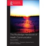 The Routledge Handbook of Health Communication by Thompson; Teresa L., 9780415883153