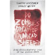 Do Zombies Dream of Undead Sheep? by Verstynen, Timothy; Voytek, Bradley, 9780691173153