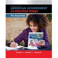 American Government and Politics Today: Essentials 2015-2016 Edition (with MindTap Political Science Printed Access Card) (I Vote for MindTap) by Bardes; Shelley; Schmidt, 9781285853154