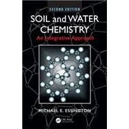 Soil and Water Chemistry: An Integrative Approach, Second Edition by Essington; Michael E., 9781466573154