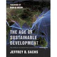 The Age of Sustainable Development by Sachs, Jeffrey D., 9780231173155